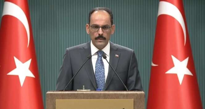 Kalın: ABD Büyükelçiliğine yapılan saldırıyı kınıyoruz