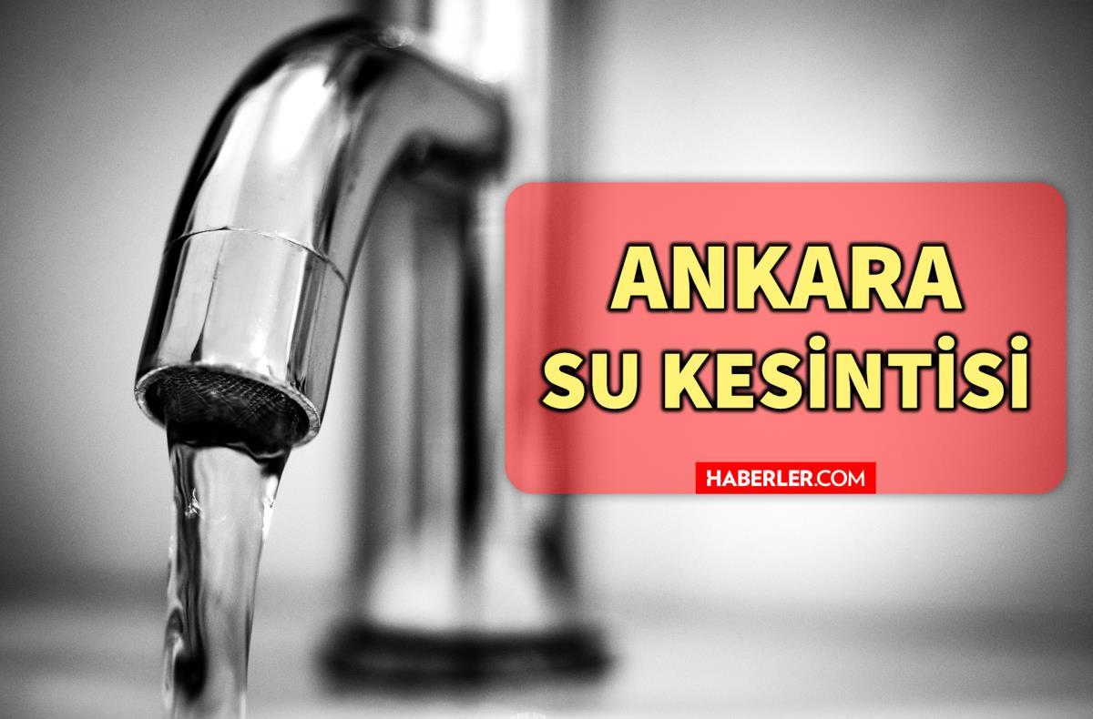 4 Ekim Pazartesi Ankara'da su kesintisi yaşanacak ilçeler! Ankara'da sular ne zaman gelecek? Ankara su kesintisi listesi!