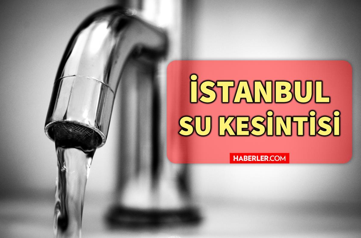 4 Ekim Pazartesi İstanbul'da su kesintisi yaşanacak ilçeler! İstanbul'da sular ne zaman gelecek? İstanbul su kesintisi listesi!