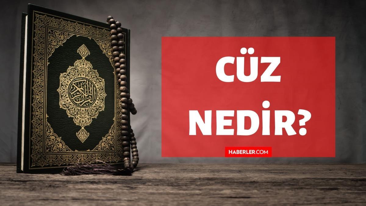 Cüz nedir? Kuran'da Cüz ne demektir? Cüz kelimesinin tanımı ve anlamı!