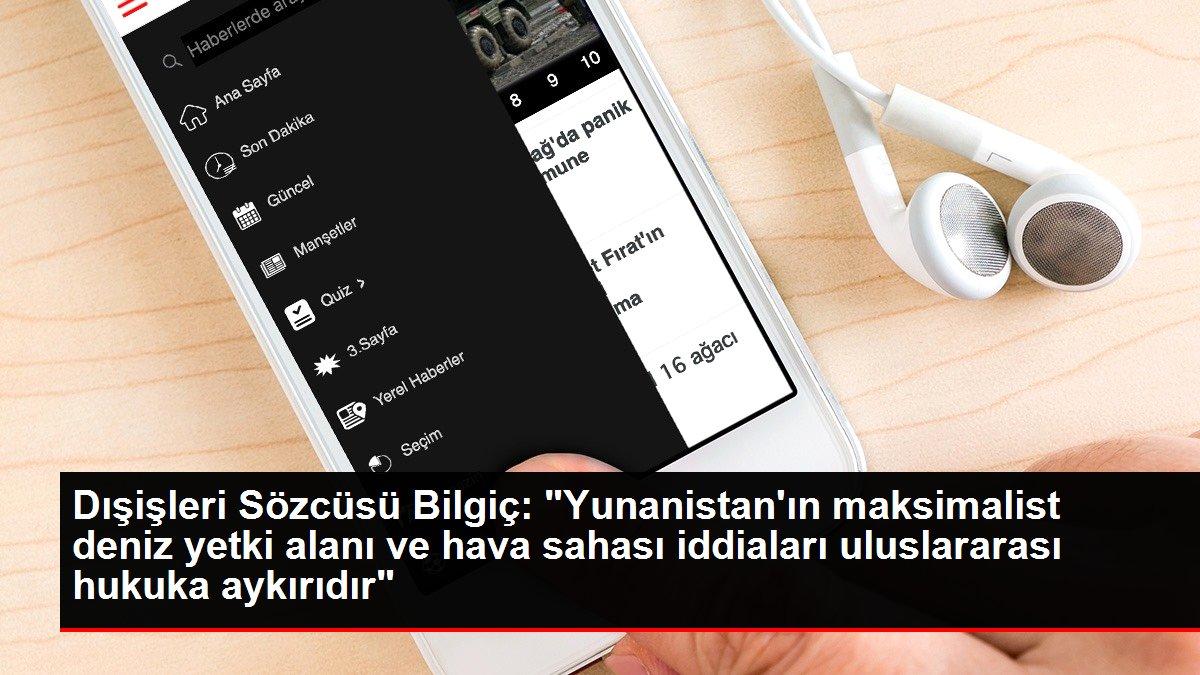 Dışişleri Sözcüsü Bilgiç:
