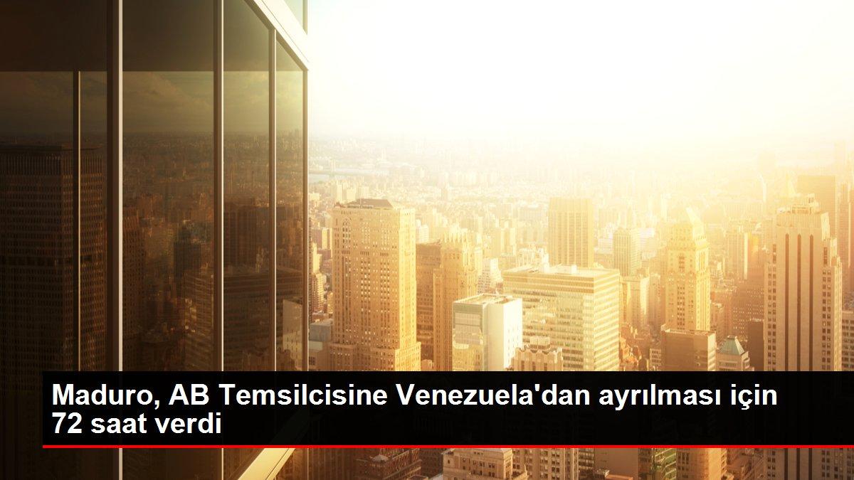 Son dakika haberi! Maduro, AB Temsilcisine Venezuela'dan ayrılması için 72 saat verdi