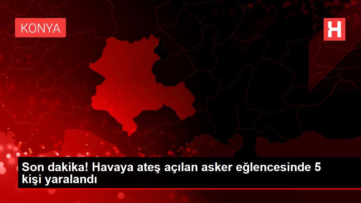 Son dakika! Havaya ateş açılan asker eğlencesinde 5 kişi yaralandı