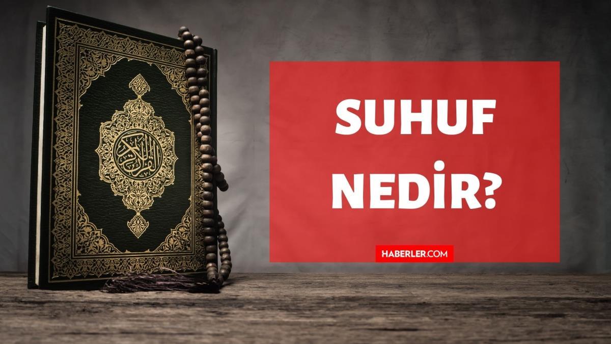 Suhuf nedir? Kuran'da Suhuf ne demektir? Suhuf kelimesinin tanımı ve anlamı!