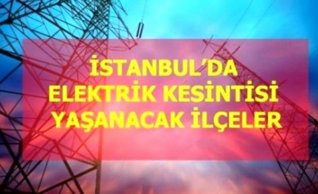 2 Haziran Çarşamba İstanbul elektrik kesintisi! İstanbul'da elektrik kesintisi yaşanacak ilçeler İstanbul'da elektrik ne zaman gelecek?