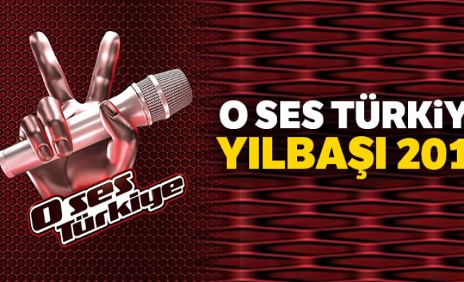 O Ses Türkiye YILBAŞI 2019 SAAT KAÇTA,kimler katılıyor,jüri üyeleri ?