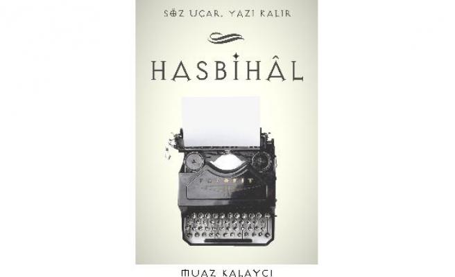 Acar gazetecilerin başucu kitabı çıktı: 'Hasbihâl'