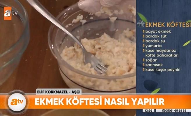 ATV, 'Kıyma Bulamıyorsanız Ekmek Köftesi Yiyin' Dercesine 'Kıymasız Ekmek Köftesi' ve 'Unsuz Kek' Tarifi Verdi