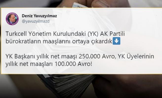 CHP'li Vekil, Turkcell Yönetimindeki AKP'lilerin Maaşlarını Paylaştı