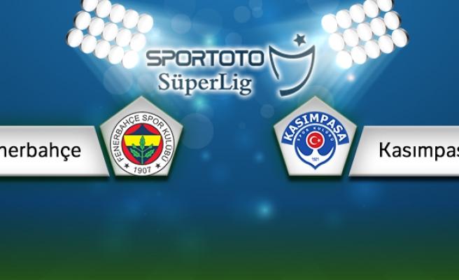 Fenerbahçe Kasımpaşa Canlı Anlatım