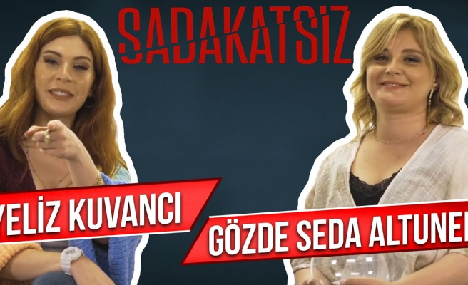 Sadakatsiz! Gözde Seda Altuner ve Yeliz Kuvancı Sosyal Medyadan Gelen Soruları Yanıtlıyor !
