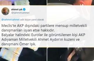 Balya Balya Euro ile Görüntülenen AKP'li Danışman...
