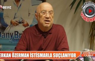 Erkan Özerman'dan 'cinsel istismar' iddiasına yanıt...