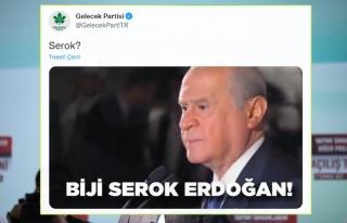 Gelecek Partisi, Bahçeli'yi 'Biji Serok Erdoğan'...