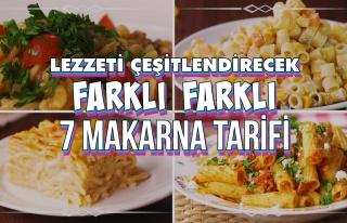 Lezzeti Çeşitlendirecek Farklı Farklı 7 Makarna...