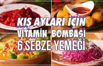 Kış Ayları İçin Vitamin Bombası 6 Sebze Yemeği - Sağlıklı Tarifler