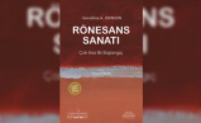 'Rönesans Sanatı' kitabı Türkçeye çevrildi