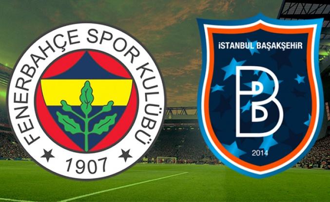 Fenerbahçe M. Başakşehir Canlı Anlatımı